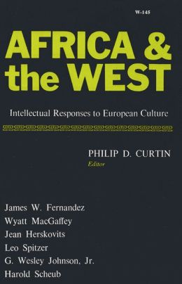 Africa and the West: Intellectual Responses to European Culture