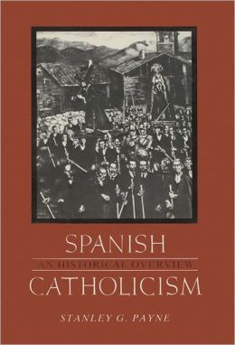 Spanish Catholicism: An Historical Overview