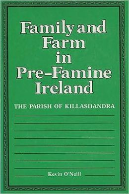 Family and Farm in Pre-Famine Ireland: The Parish of Killashandra