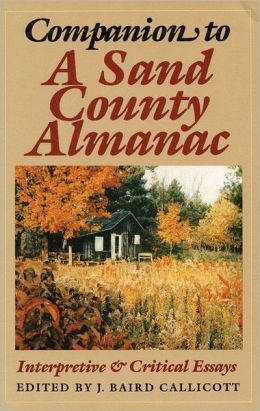 "a sand county almanac with essays on conservation Of sand county"" is best suited for 1st through 5th grade classrooms for more   conservation work done by aldo leopold, inspired by john muir  read the  following excerpt from the essay ""great possessions"" in a sand county almanac."