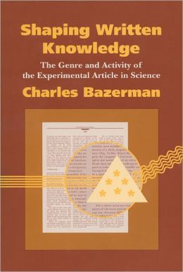 Shaping Written Knowledge: The Genre and Activity of the Experimental Article in Science