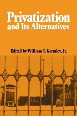 Privatization and Its Alternatives