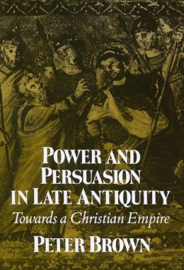 Power & Persuasion Late Antiquity