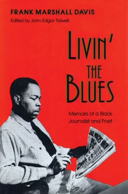 Livin' the Blues: Memoirs of a Black Journalist and Poet
