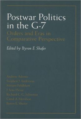 Postwar Politics in the G-7: Orders and Eras in Comparative Perspective