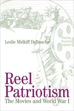 Reel Patriotism: The Movies and World War I