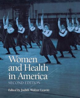 Women and Health in America: Historical Readings