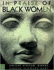 In Praise of Black Women: Ancient African Queens