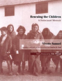 Rescuing the Children: A Holocaust Memoir