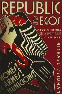 Republic of Egos: A Social History of the Spanish Civil War
