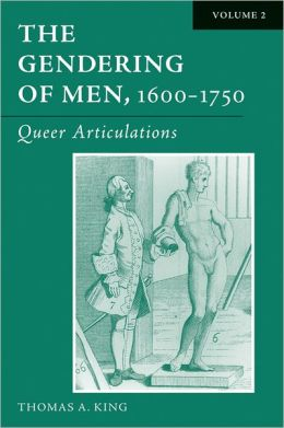The Gendering of Men, 1600-1750: Volume 1The English Phallus