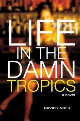 Life in the Damn Tropics ( The Americas)