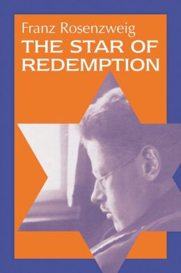 The Star of Redemption (Modern Jewish Philosophy and Religion, Translations and Critical Studies Series)
