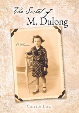 The Secret of M. Dulong: A Memoir