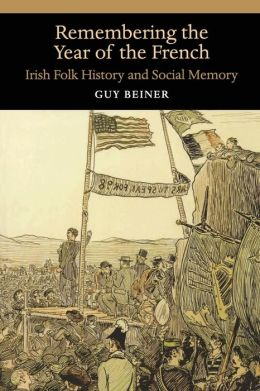 Remembering the Year of the French: Irish Folk History and Social Memory