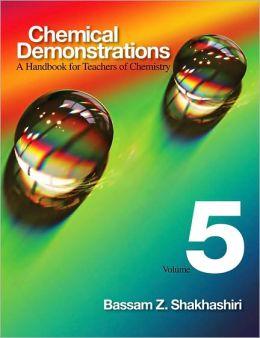 Chemical Demonstrations, Volume 5: A Handbook For Teachers Of Chemistry
