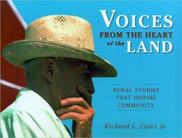 Voices from the Heart of the Land: Rural Stories that Inspire Community