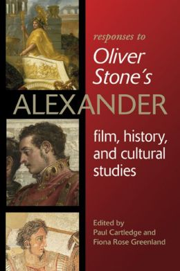 Responses to Oliver Stoneis Alexander: Film, History, and Cultural Studies