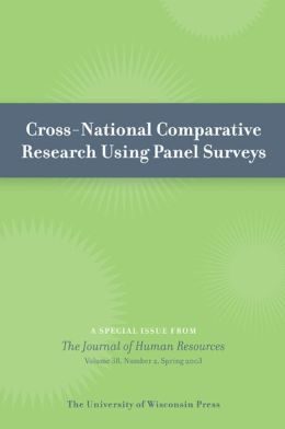 Cross-National Comparative Research Using Panel Surveys: Special Issue of Journal of Human Resources 38:2 (Spring 2003)