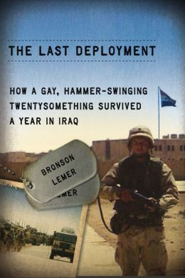 The Last Deployment: How a Gay, Hammer-Swinging Twentysomething Survived a Year in Iraq