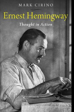 Ernest Hemingway: Thought in Action