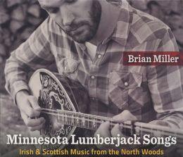 Minnesota Lumberjack Songs: Irish and Scottish Music from the North Woods