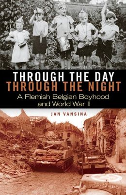 Through the Day, through the Night: A Flemish Belgian Boyhood and World War II