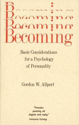 Becoming: Basic Considerations for a Psychology of Personality
