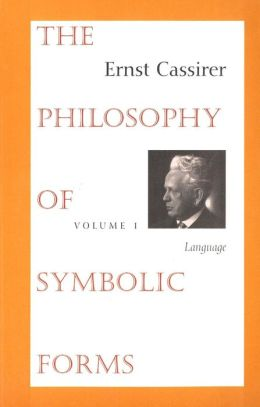 The Philosophy Of Symbolic Forms Vol. 1