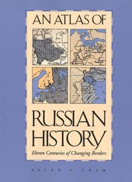 An Atlas Of Russian History, Revised Edition