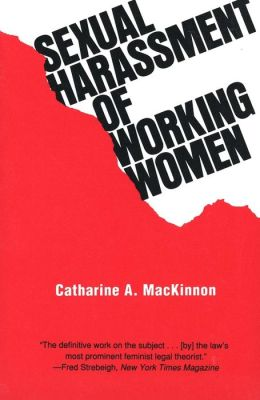 Sexual Harassment of Working Women: A Case of Sex Discrimination