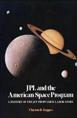 JPL and the American Space Program: A History of the Jet Propulsion Laboratory