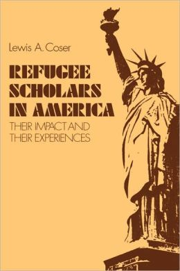 Refugee Scholars in America: Their Impact and Their Experiences