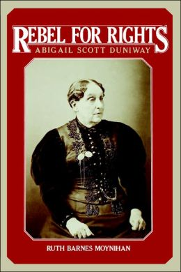 Rebel for Rights: Abigail Scott Duniway