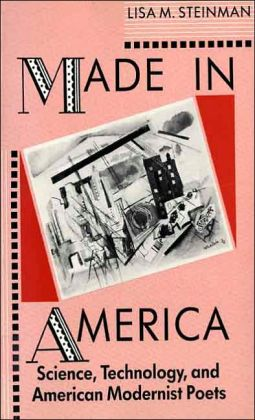 Made in America: Science, Technology, and American Modernist Poets