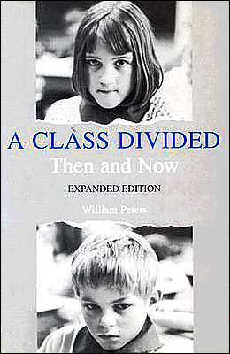 A Class Divided: Then and Now
