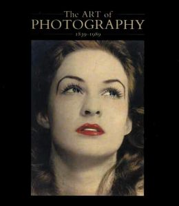 The Art of Photography, 1839-1989