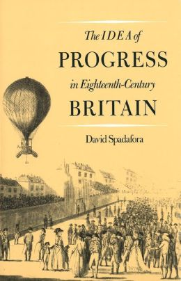 The Idea of Progress in Eighteenth-Century Britain