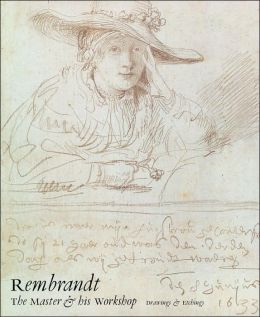 Rembrandt: The Master and His Workshop: Drawings and Etchings