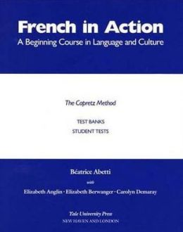 French in Action: Test Banks: Student Tests