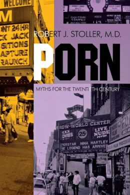 Porn: Myths for the Twentieth Century