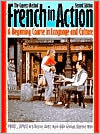 French in Action: A Beginning Course in Language and Culture, Second Edition: Textbook