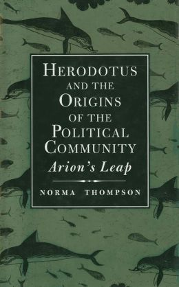 Herodotus and the Origins of the Political Community: Arion's Leap