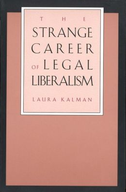 The Strange Career of Legal Liberalism