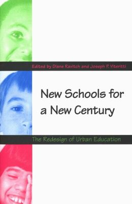 New Schools for a New Century: The Redesign of Urban Education