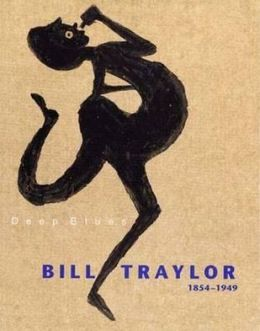 Deep Blues: Bill Traylor, 1854-1949