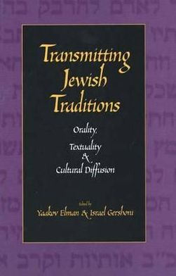 Transmitting Jewish Traditions: Orality, Textuality, and Cultural Diffusion