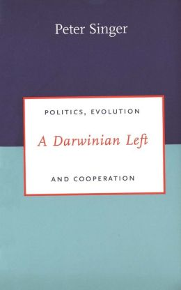 A Darwinian Left: Politics, Evolution and Cooperation