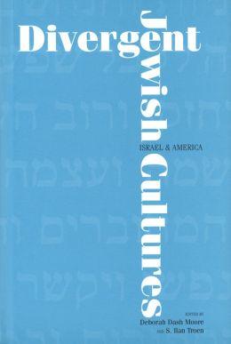 Divergent Jewish Cultures: Israel and America