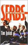 The Serbs: History, Myth and the Destruction of Yugoslavia, Second Edition
